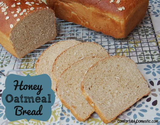 Honey Oatmeal Bread | Comfortably Domestic.com