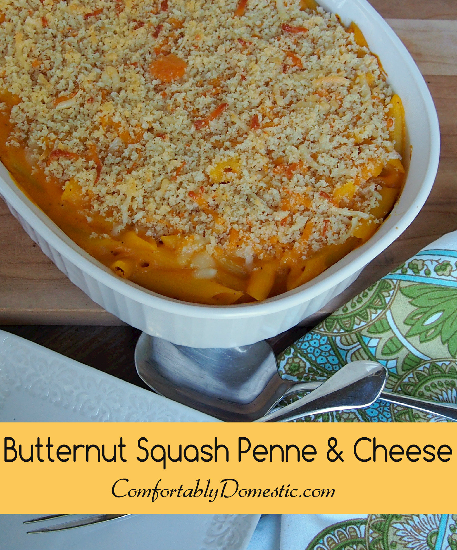 ... Comfort Food: Butternut Squash Penne and Cheese | Comfortably Domestic